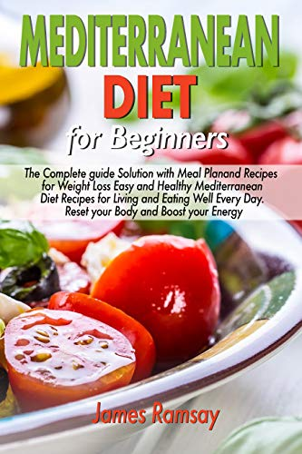 The Complete Guide Solution with Meal Plan and Recipes for Weight Loss and Eating Well Every Day.