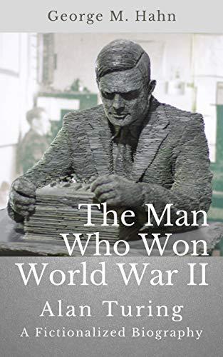 The Man Who Won World War II