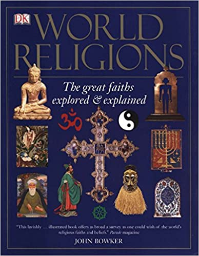 World Religions The Great Faiths Explored and Explained