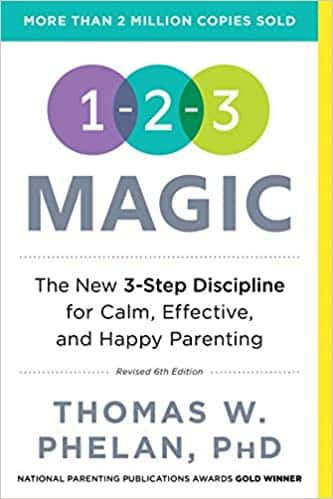 1-2-3 Magic 3-Step Discipline for Calm, Effective, and Happy Parenting