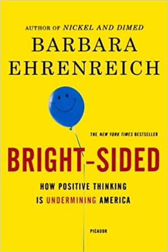 Bright-sided How Positive Thinking Is Undermining America