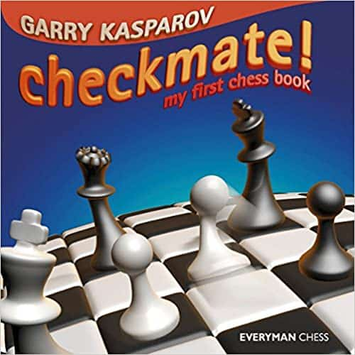 Checkmate! My First Chess Book (Everyman Chess)