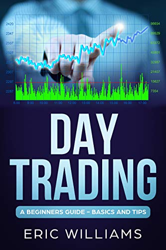 Day Trading A Beginner's Guide- Basics and Tips