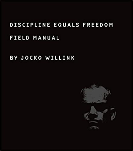 Discipline Equals Freedom Field Manual