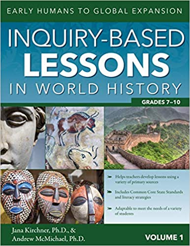 Inquiry-Based Lessons in World History (Vol. 1) Early Humans to Global Expansion