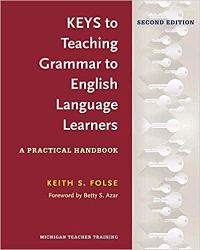 Keys to Teaching Grammar to English Language Learners, Second Ed.