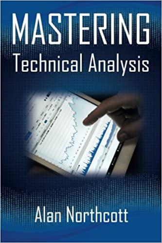 Mastering Technical Analysis Smarter, Simpler Ways to Trade the Markets