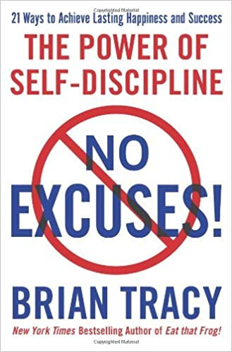 No Excuses! The Power of Self-Discipline by Brian Tracy (2010-05-25)