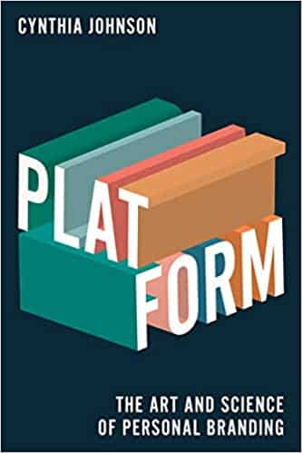 Platform The Art and Science of Personal Branding