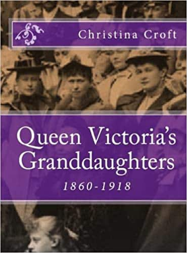 Queen Victoria's Granddaughters 1860-1918