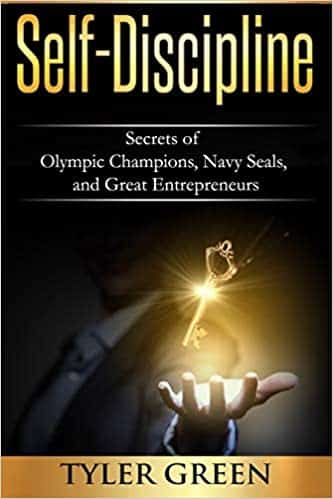 Self-Discipline Secrets of Olympic Champions, Navy Seals, and Great Entrepreneurs