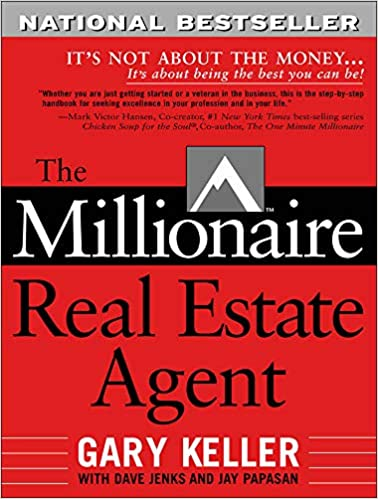 The Millionaire Real Estate Agent It's Not About the Money It's About Being the Best You Can Be
