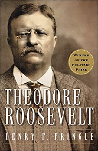 Theodore Roosevelt A Biography