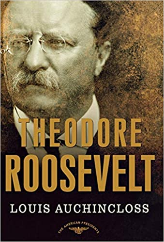 Theodore Roosevelt The American Presidents Series The 26th President, 1901-1909