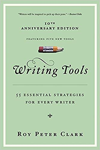 Writing Tools 55 Essential Strategies for Every Writer