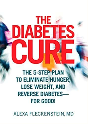 The Diabetes Cure The 5-Step Plan to Eliminate Hunger, Lose Weight, and Reverse Diabetes--for Good